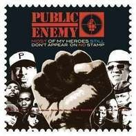 Public Enemy - Most Of MY Heroes..