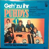 Puhdys - Geh' Zu Ihr (... Und Laß Deinen Drachen Steigen)