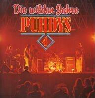Puhdys - Puhdys 4 - Die Wilden Jahre