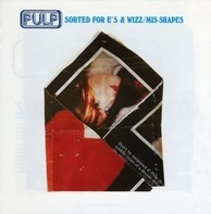 Pulp - Sorted For E's & Wizz / Mis-Shapes