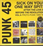 Punk Compilation - Punk 45:Sick On You!One Way Spit!