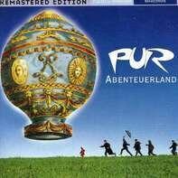 Pur - Abenteuerland-Remastered