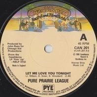Pure Prairie League - Let Me Love You Tonight