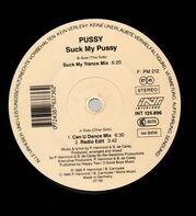 Pussy - Suck My Pussy