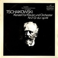 Pyotr Ilyich Tchaikovsky - Emil Gilels , New Philharmonia Orchestra , Lorin Maazel - Konzert Für Klavier Und Orchester Nr. 2 G-dur Op. 44