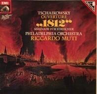 Pyotr Ilyich Tchaikovsky - Riccardo Muti , The Philadelphia Orchestra - Ouvertüre 1812 - Serenade Für Streicher