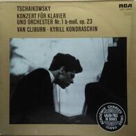 Pyotr Ilyich Tchaikovsky / Van Cliburn , Kiril Kondrashin - Konzert Für Klavier Und Orchester Nr. 1 B-moll, Op. 23