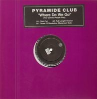Pyramide Club - Where Do We Go (The Games People Play)