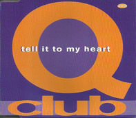 Q-Club - Tell It To My Heart