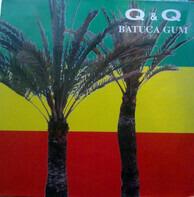 Q & Q - Batuca Gum