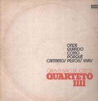 Quarteto 1111 - Onde, Quando, Como, Porquê Cantamos Pessoas Vivas