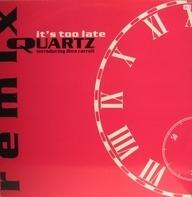 Quartz - It's Too Late (Remix)