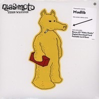 Quasimoto - Yessir Whatever -Lp+7'-