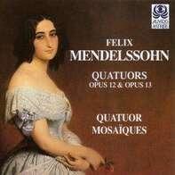 Quatuor Mosaiques - Quatuors Opp.12 &