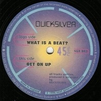 Quicksilver - What Is A Beat? / Get On Up