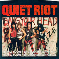 Quiet Riot - Bang Your Head (Metal Health) / Bang Your Head (Metal Health) (Live)