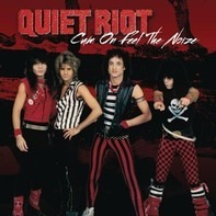 Quiet Riot - Cum On Feel The Noize / Run For Cover