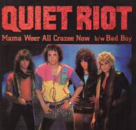 Quiet Riot - Mama Weer All Crazee Now / Bad Boy