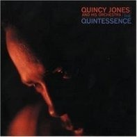 Quincy Jones And His Orchestra - The Quintessence (Impulse Master Sessions)