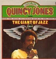 Quincy Jones - Reflection - The Giant Of Jazz