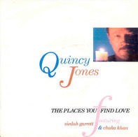 Quincy Jones - The Places You Find Love / Back On The Block