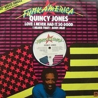 Quincy Jones - Love, I Never Had It So Good