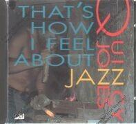 Quincy Jones - That's How I Feel About Jazz