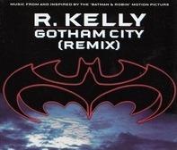 R. Kelly - Gotham City (Remix)