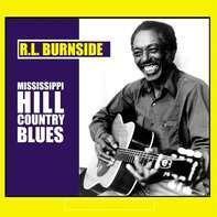 R.L. Burnside - Mississippi Hill Country
