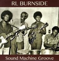 R.L. Burnside - Sound Machine Groove