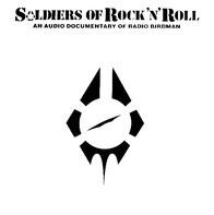 Radio Birdman - Soldiers Of Rock'n'Roll - An Audio Documentary Of Radio Birdman