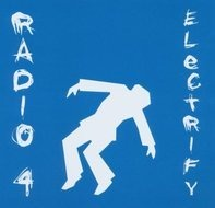 Radio 4 - Electrify