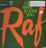 Raf - I Don't Want To Lose You