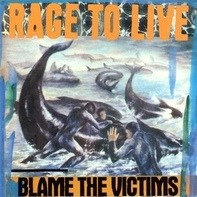 Rage To Live - Blame The Victims