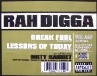 rah digga - break fool/lessons of today
