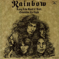 Rainbow - Long Live Rock 'N' Roll / Sensitive To Light