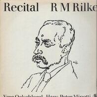 Rainer Maria Rilke - Recital