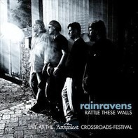 Rainravens - Rattle These Walls: Live At The Rockpalast Crossroads Festival