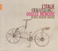 RAISIN DADRE,D./LES PIFFARI/DOULCE MEMOIRE - L'italie renaissance