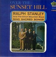 Ralph Stanley And The Clinch Mountain Boys - Over the Sunset Hill