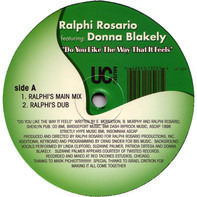 Ralphi Rosario Featuring Donna Blakely - Do You Like The Way That It Feels