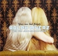 Ralph Myerz & The Jack Herren Band - Your New Best Friends