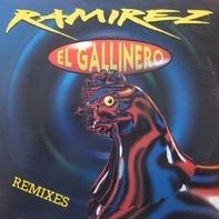 Ramirez - El Gallinero (Remixes)
