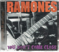 Ramones - You Don't Come Close!