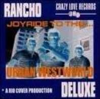 Rancho Deluxe - (joyride To The) Urban Westworld