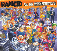 Rancid - All The Moon Stomper's