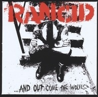 Rancid - And Out Come The The Wolves