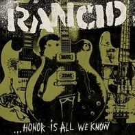 Rancid - Honor Is All We Know (Ltd Deluxe Edition)