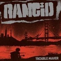 Rancid - Trouble Maker -Download-