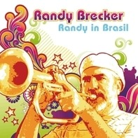 RANDY BRECKER - Randy in Brasil
